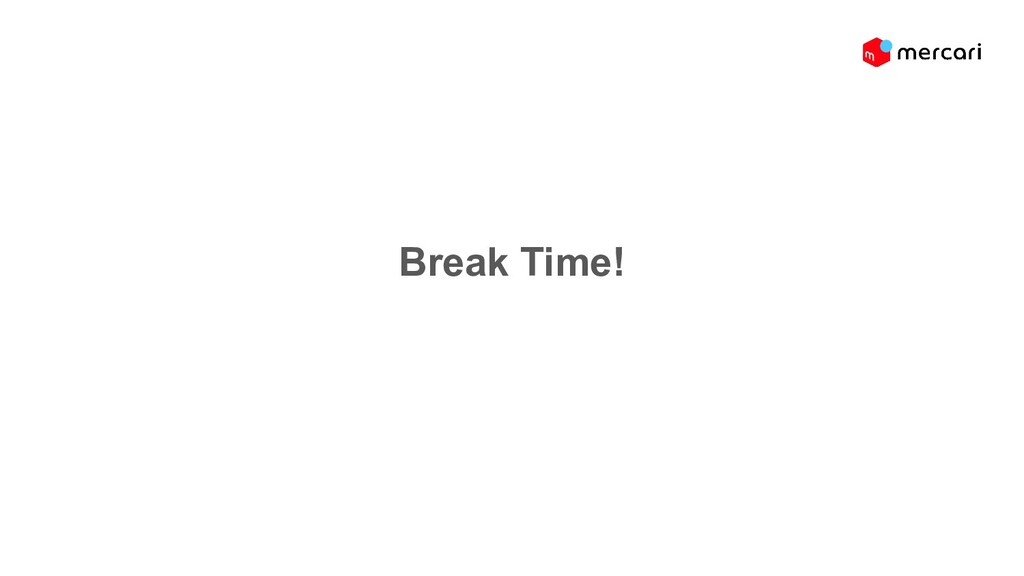 Break Time!