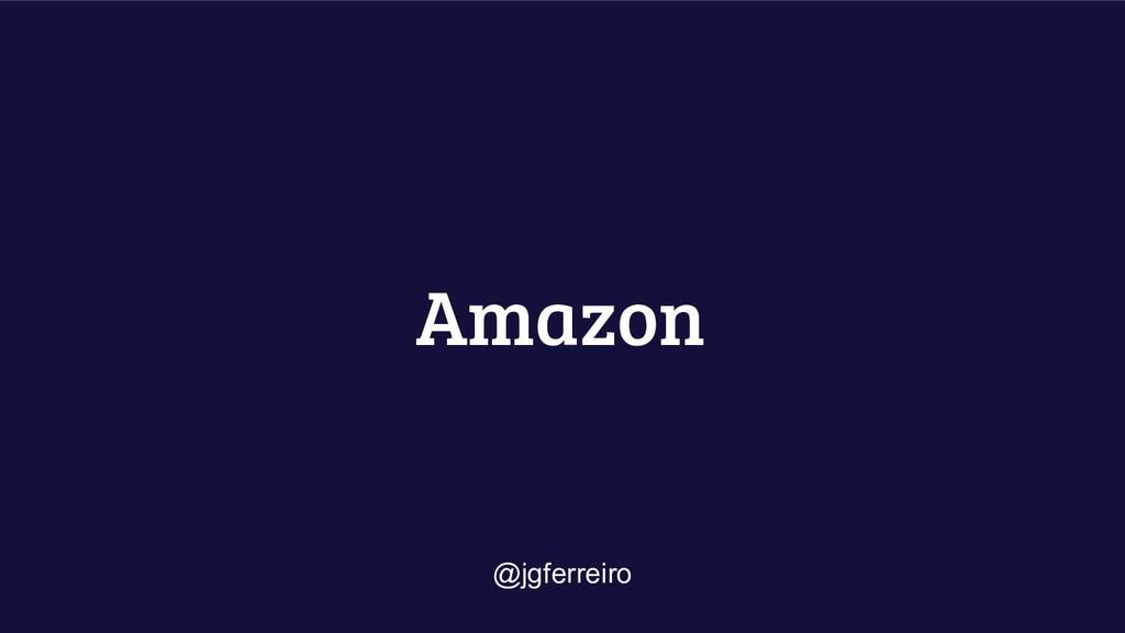 Amazon @jgferreiro