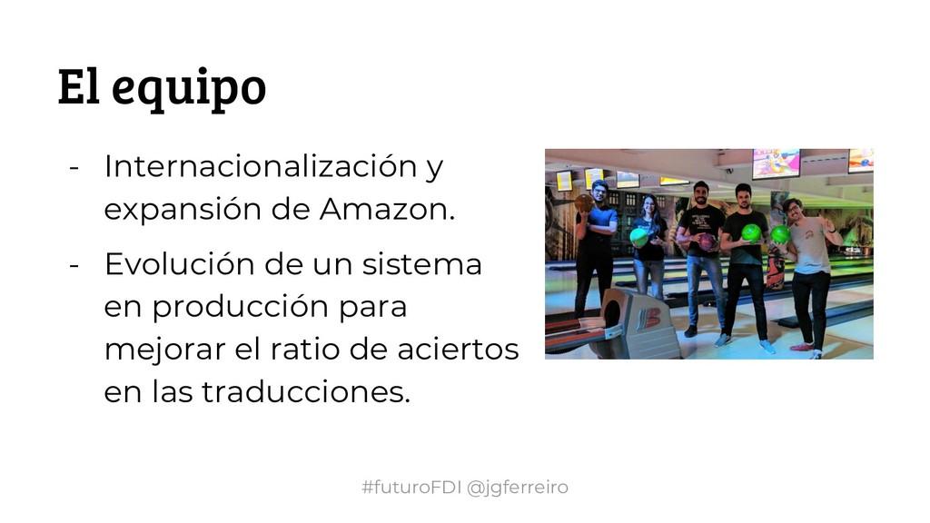 #futuroFDI @jgferreiro El equipo - Internaciona...