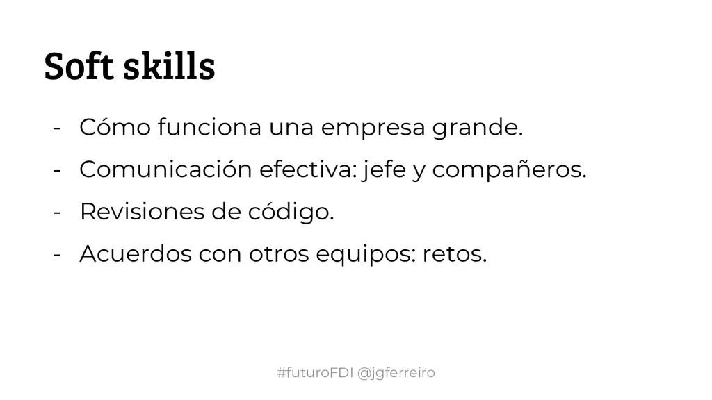 #futuroFDI @jgferreiro Soft skills - Cómo funci...