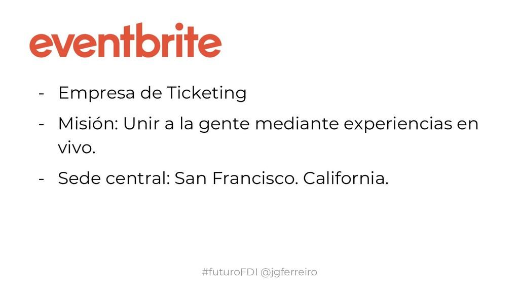 #futuroFDI @jgferreiro - Empresa de Ticketing -...