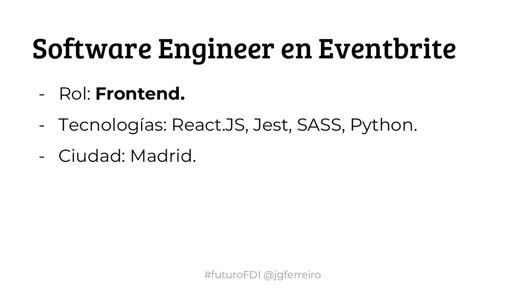 #futuroFDI @jgferreiro Software Engineer en Eve...