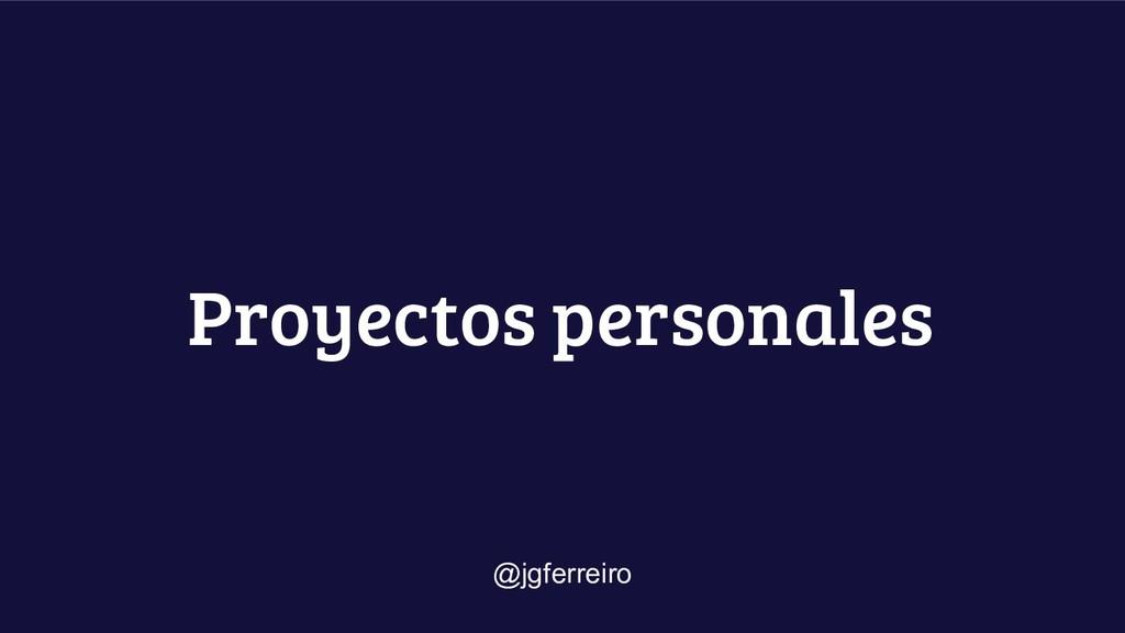 Proyectos personales @jgferreiro