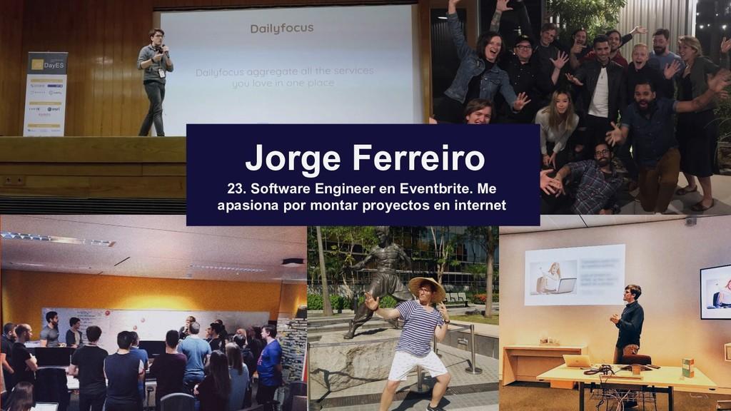 Jorge Ferreiro 23. Software Engineer en Eventbr...