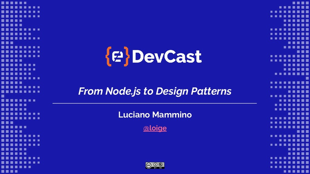 From Node.js to Design Patterns Luciano Mammino...