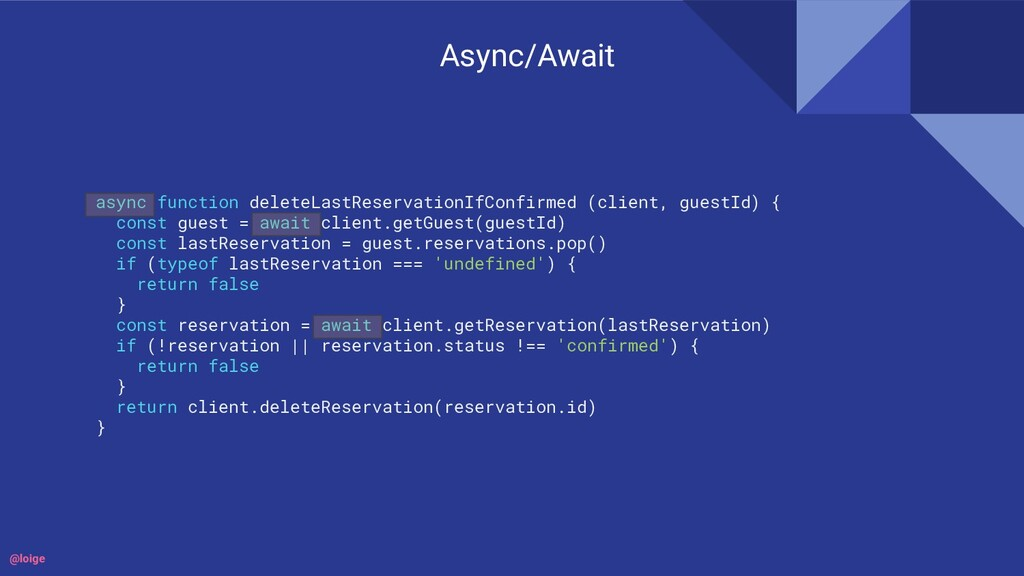 Async/Await async function deleteLastReservatio...