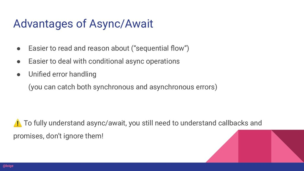 Advantages of Async/Await ● Easier to read and ...