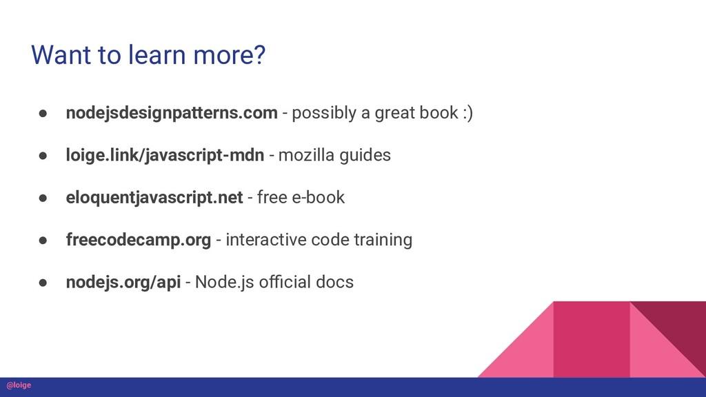 Want to learn more? ● nodejsdesignpatterns.com ...