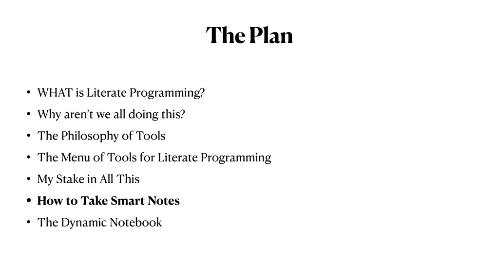 The Plan • WHAT is Literate Programming?   • Wh...