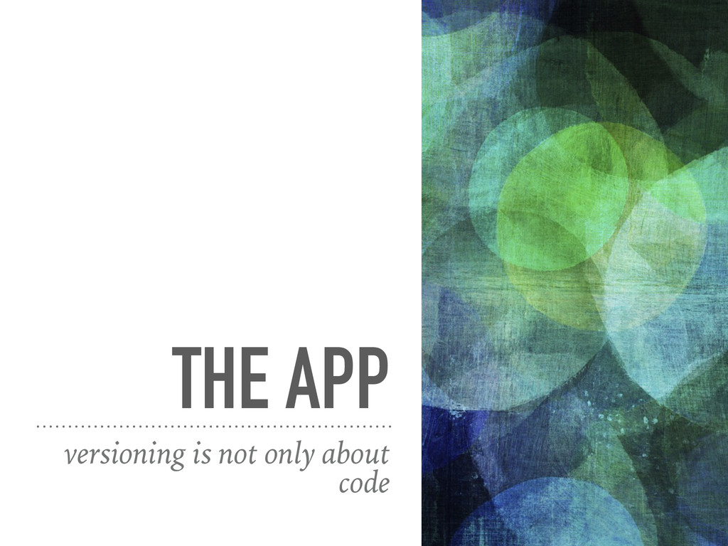 THE APP versioning is not only about code