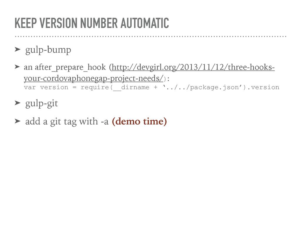 KEEP VERSION NUMBER AUTOMATIC ➤ gulp-bump ➤ an ...
