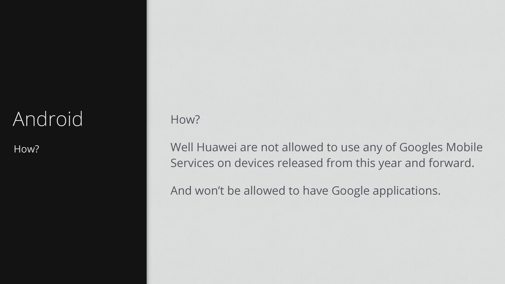 How? Android How? Well Huawei are not allowed t...