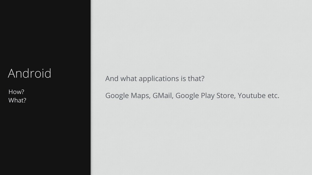 How? What? Android And what applications is tha...