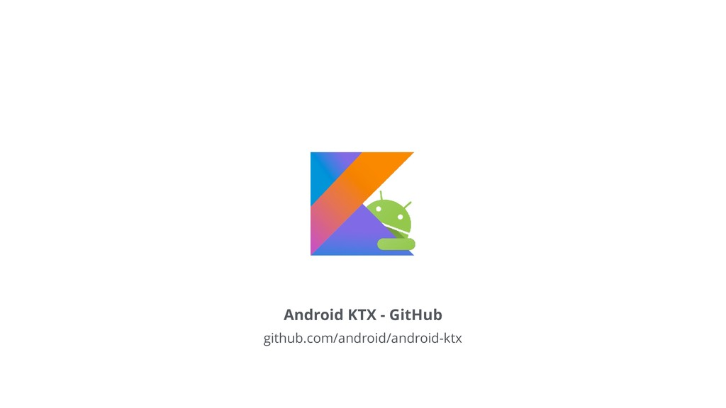 Android KTX - GitHub github.com/android/android...