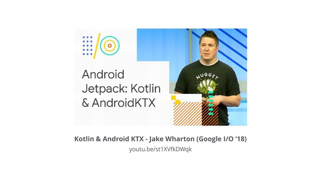 Kotlin & Android KTX - Jake Wharton (Google I/O...