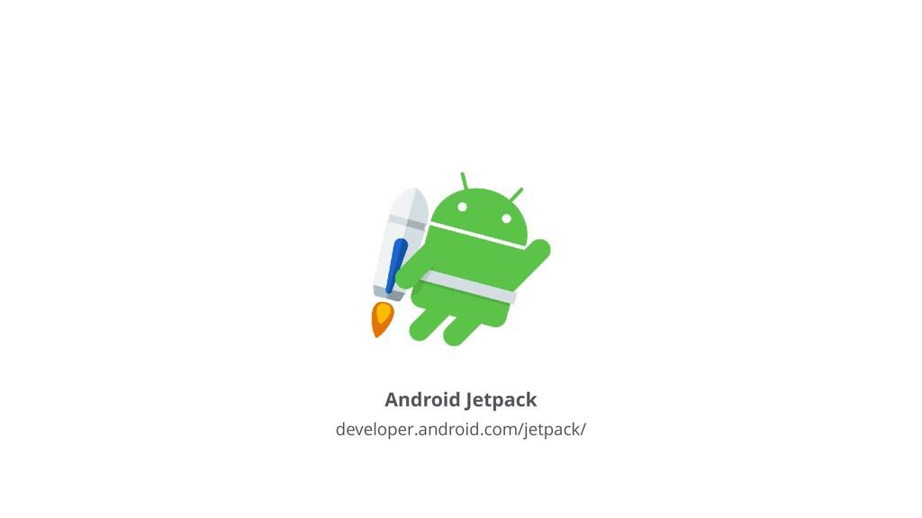 Android Jetpack developer.android.com/jetpack/