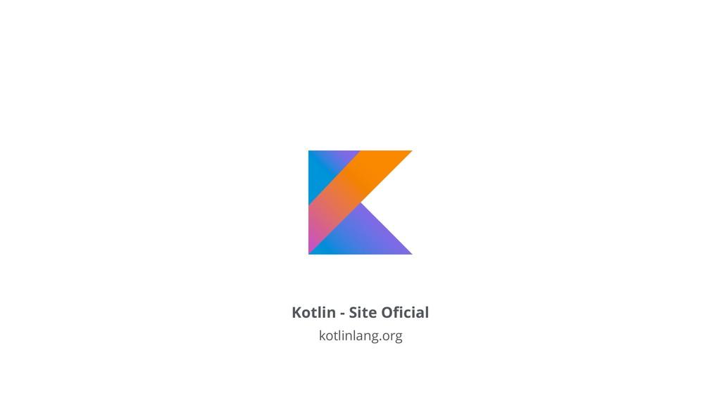 Kotlin - Site Oficial kotlinlang.org