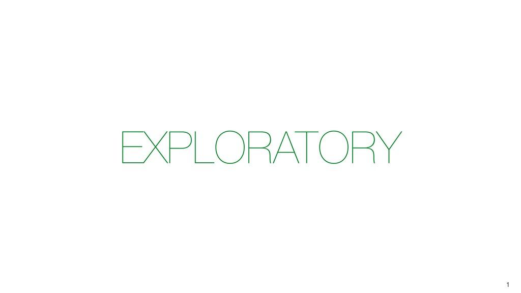 EXPLORATORY 1