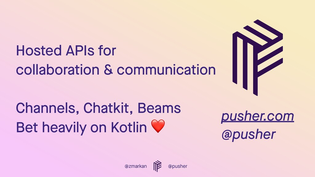 @zmarkan @pusher Hosted APIs for  collaboratio...