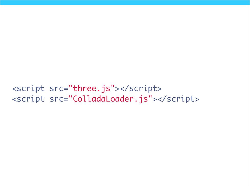 """<script src=""""three.js""""></script> <script src=""""C..."""