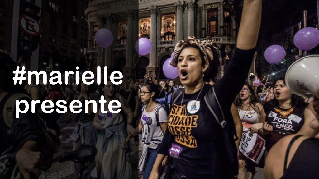 #marielle presente