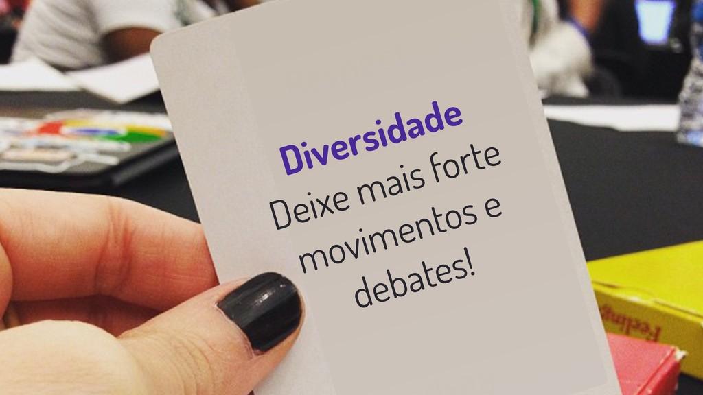 Diversidade Deixe mais forte movimentos e debat...