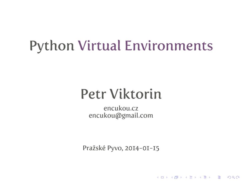 Python Virtual Environments Petr Viktorin encuk...
