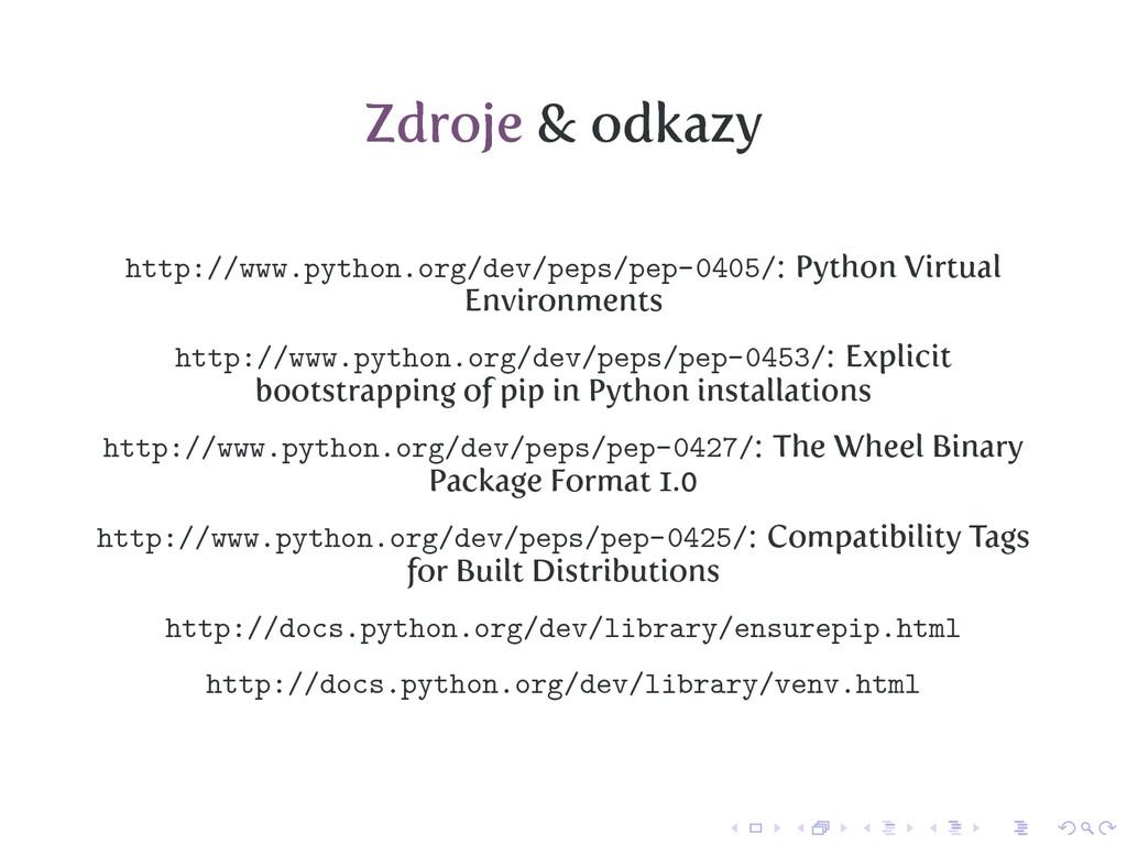 Zdroje & odkazy http://www.python.org/dev/peps/...