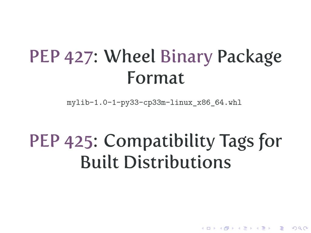 PEP 427: Wheel Binary Package Format mylib-1.0-...