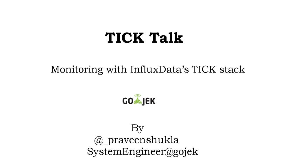 TICK Talk Monitoring with InfluxData's TICK sta...