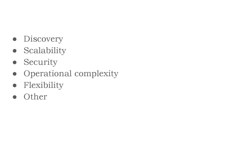 ● Discovery ● Scalability ● Security ● Operatio...
