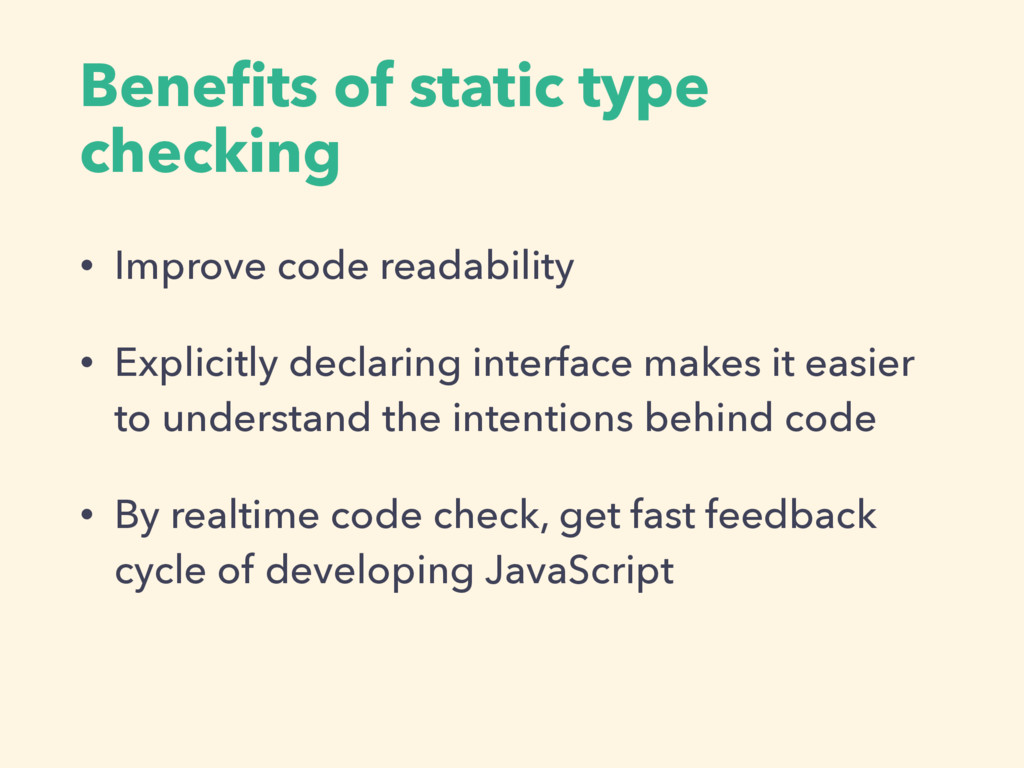 Benefits of static type checking • Improve code ...