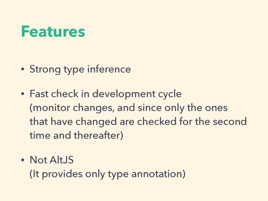 Features • Strong type inference • Fast check i...