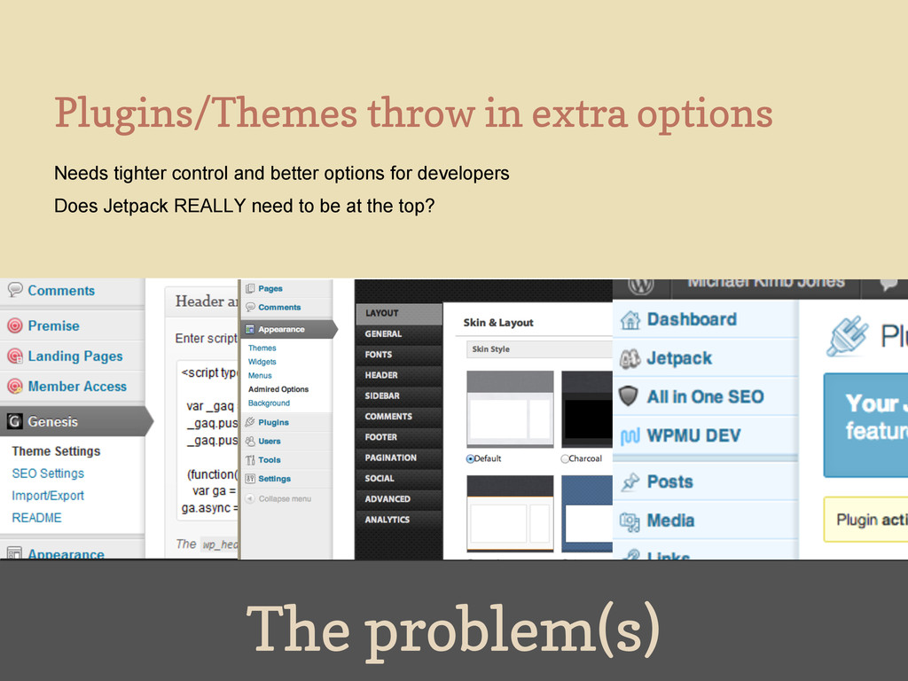The problem(s) Plugins/Themes throw in extra op...