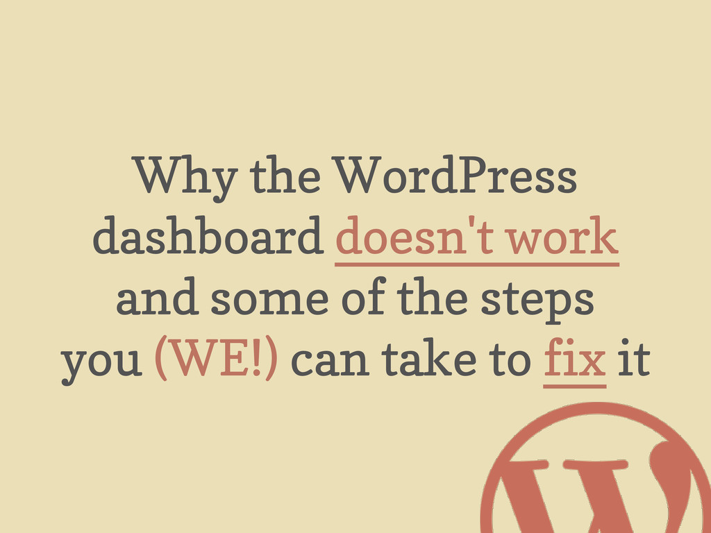 Why the WordPress dashboard doesn't work and so...