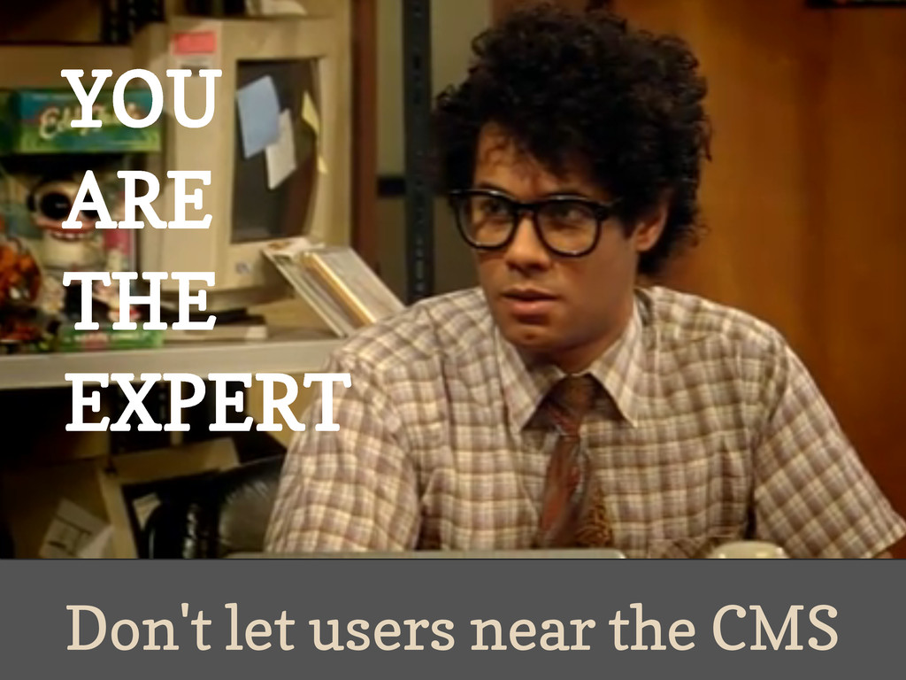 Don't let users near the CMS Kimb Jones http://...