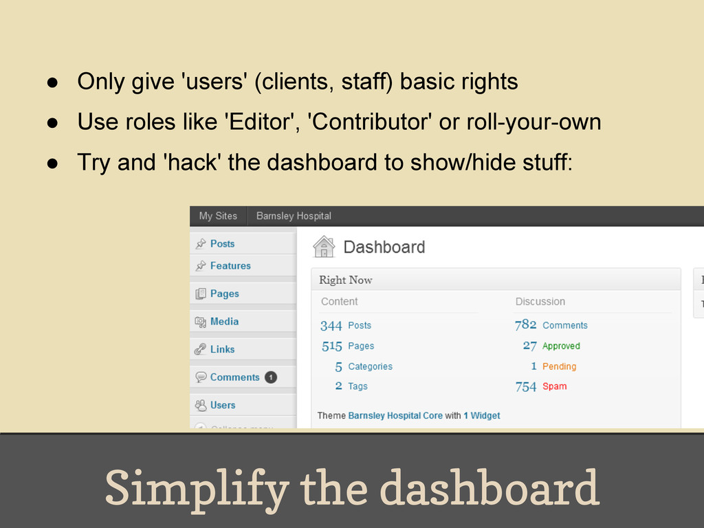 Simplify the dashboard ● Only give 'users' (cli...