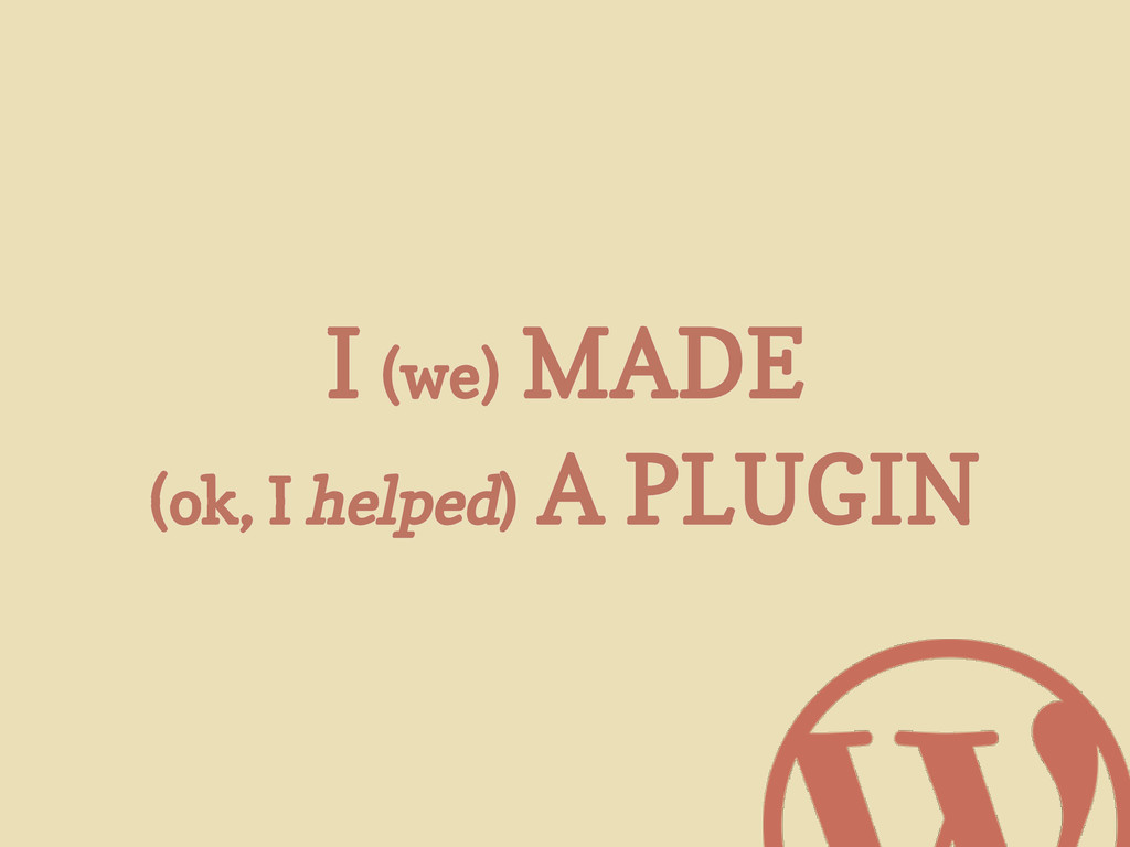 I (we) MADE (ok, I helped) A PLUGIN