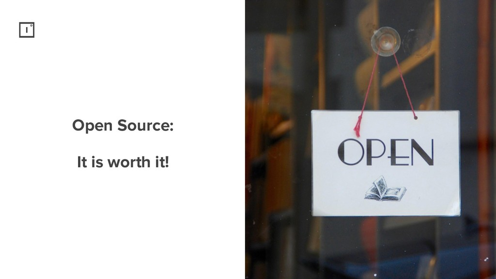 Open Source: It is worth it!