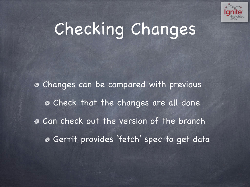 Checking Changes Changes can be compared with p...