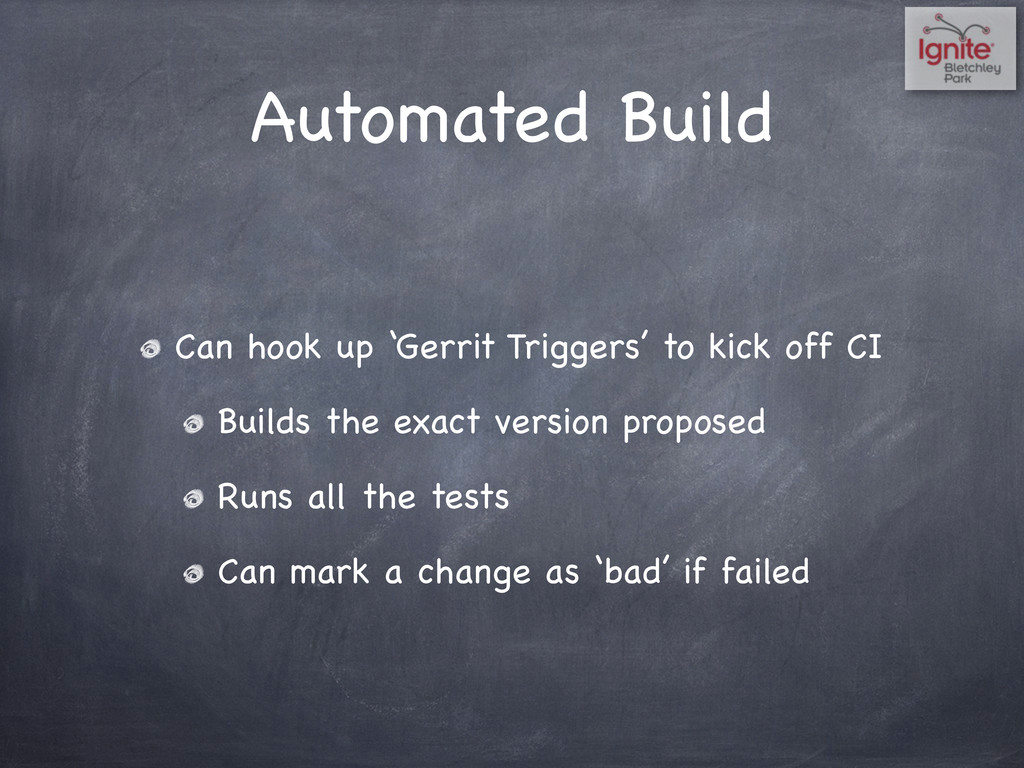 Automated Build Can hook up 'Gerrit Triggers' t...