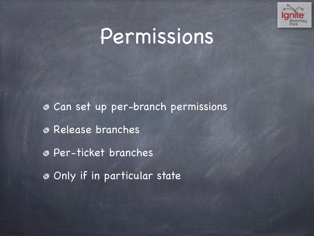 Permissions Can set up per-branch permissions R...