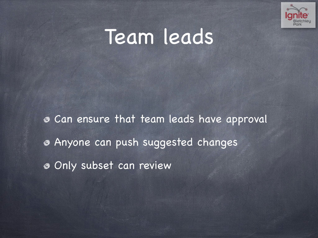 Team leads Can ensure that team leads have appr...