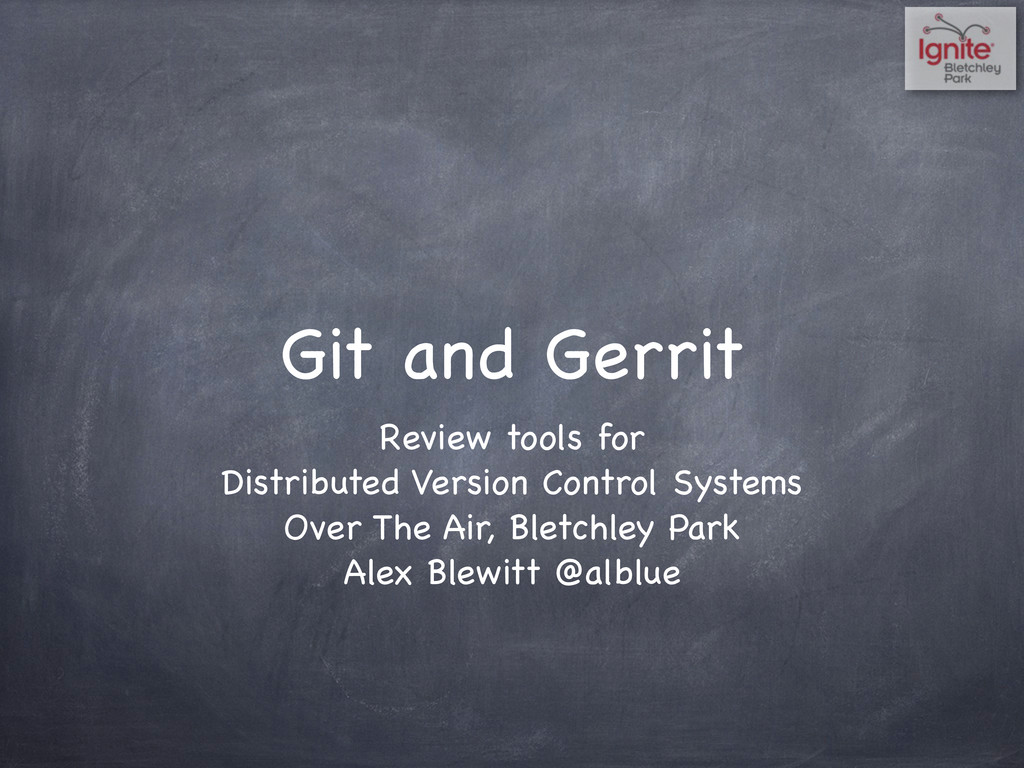Git and Gerrit Review tools for Distributed Ver...