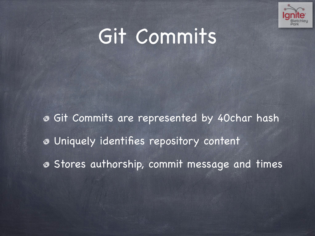 Git Commits Git Commits are represented by 40ch...