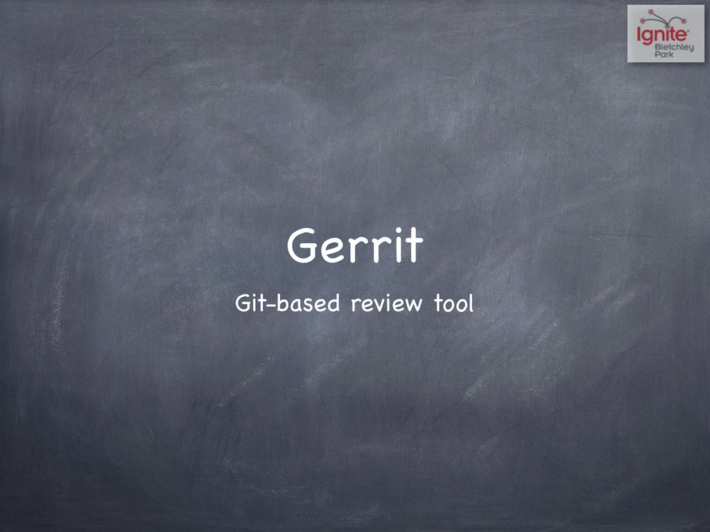 Gerrit Git-based review tool