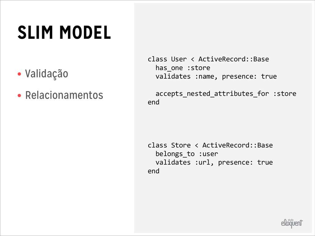 SLIM MODEL • Validação • Relacionamentos class...