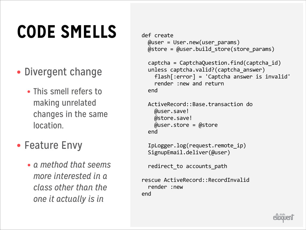 CODE SMELLS • Divergent change • This smell ref...