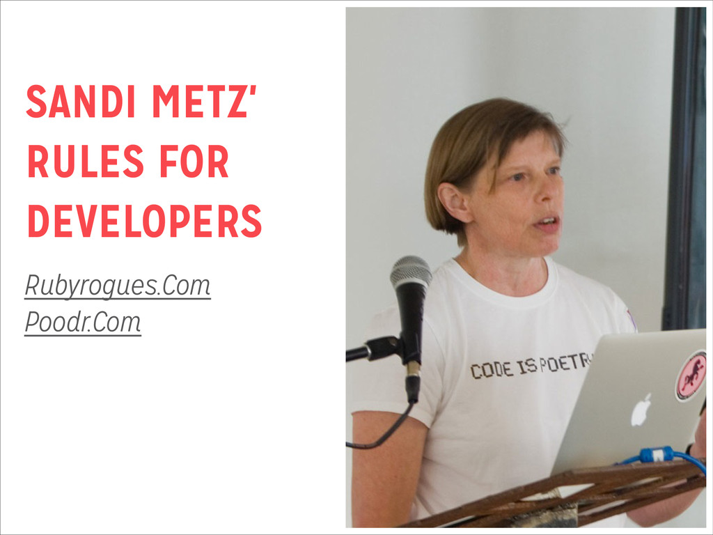 SANDI METZ' RULES FOR DEVELOPERS Rubyrogues.Com...