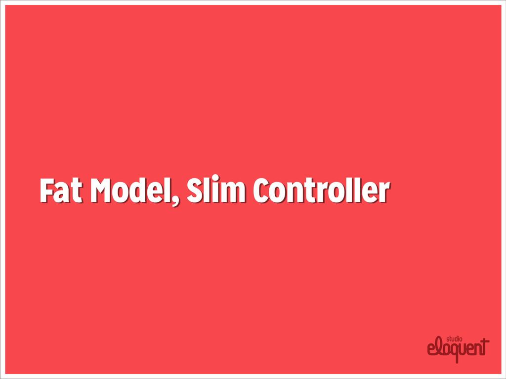 Fat Model, Slim Controller